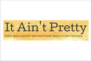 It Ain't Pretty Surf Film