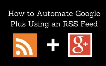 how-to-automate-google-plus-using-an-rss-feed